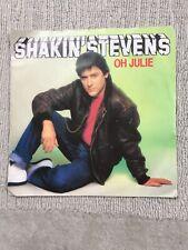 SHAKIN STEVENS. 1981 SIDE.A. OH JULIE. SIDE.B. I'M KNOCKIN. EPIC RECORDS. 1742..