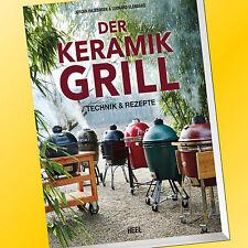 DER KERAMIK GRILL | Technik & Rezepte | Grillen Smoken Backen Räuchern (Buch)