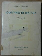 Cantares de Biafara por Jorge Felices Poemas 1970 Autografiada