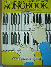 THE COMPLETE ORGAN PLAYER SONGBOOK VOLUME 1 By KENNETH BAKER