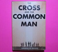 The Cross and The Common Man by Herman W. Gockel 1959 2nd Edition Hardcover DJ