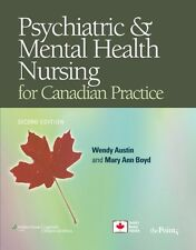 Psychiatric Mental Health Nursing for Canadian Practice by Wendy Austin, Mary An