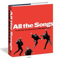 All The Songs: The Story Behind Every Beatles Song