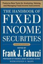 The Handbook of Fixed Income Securities by Frank J. Fabozzi and Steven V. Man...