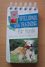 SPIELSPASS und TRAINING für HUNDE - spannend, witzig & tierisch gut - J. Willms