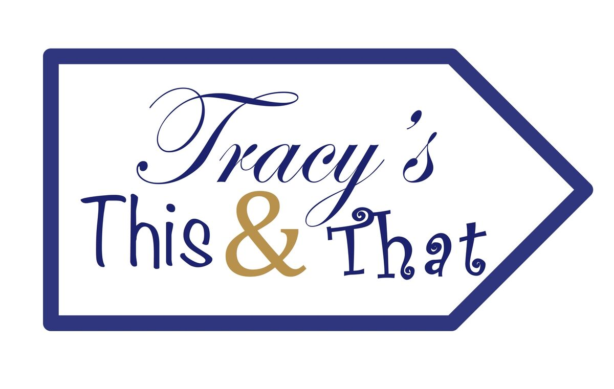 Tracy's This & That