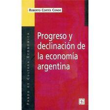 Progreso y Declinacion de la Economia Argentina: Un Analisis Historico Instituci
