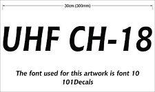 Custom UHF CH-?? caravan,camper,4x4,truck,plant vinyl decal.Choice of font+color