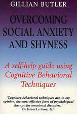 Overcoming Social Anxiety and Shyness: A Self-help guide..., Butler, Gillian