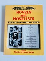 Novels And Novelists A Guide To The World Of Fiction by Seymour Smith Martin GC
