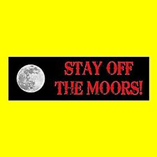 """Stay Off The Moors!"" horror Bumper Sticker, An American Werewolf In London 1981"
