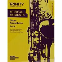 Musical Moments Tenor Saxophone: Book 1 by Trinity College London (Paperback,...
