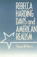 Rebecca Harding Davis and American Realism by Sharon M. Harris (1991, Paperback)