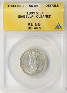 1893 Isabella 25c Silver Commemorative Quarter ANACS AU55 Details Cleaned