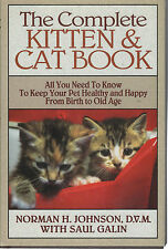 The Complete Kitten and Cat Book-Care-All You Need To Know-Healthy-Happy-Old Age