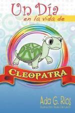 Un d�a en la Vida de Cleopatra by Ada G. Rios (2012, Paperback)