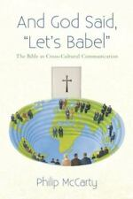 And God Said, Let's Babel : The Bible As Cross-Cultural Communication by...