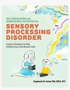 Regulation & Mindfulness Activities for Sensory Processing Disorder Autism Book