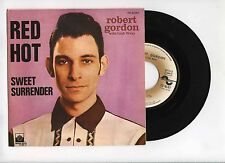 45 RPM SP ROBERT GORDON RED HOT