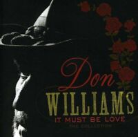 Don Williams - It Must Be Love: The Collection [CD]