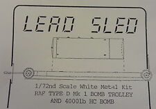 "RARE LEAD SLED R.A.F. TYPE ""D"" BOMB TROLLEY AND 4,OOO LB , 1/72 WHITE METAL  KIT"