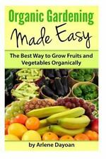 Organic Gardening Made Easy: The Best Way to Grow Fruits and-ExLibrary