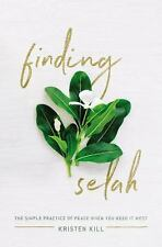 Finding Selah: The Simple Practice of Peace When You Need It Most (Paperback or