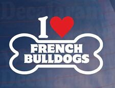 I LOVE/HEART FRENCH BULLDOGS Novelty Bone Car/Van Sticker Ideal for Dog Owners