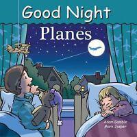 Good Night Planes, Hardcover by Gamble, Adam; Jasper, Mark; Kelly, Cooper (IL...