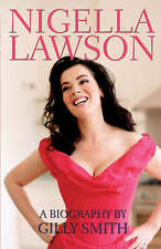 Nigella Lawson: The Unauthorised Biography, Smith, Gilly, Very Good Book