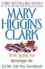 Mary Higgins Clark Omnibus: Let Me Call You Sweetheart; I'll Be Seeing You; Reme
