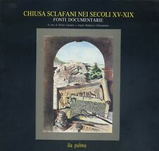 CHIUSA SCLAFANI NEI SECOLI XV - XIX  - fonti documentarie - Ila Palma 1988