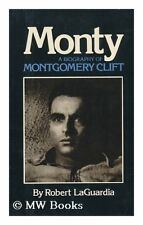 Monty: A Biography of Montgomery Clift by Robert Laguardia