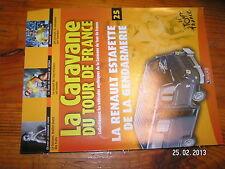 ¤ Fascicule Caravane Tour de France n°25 Renault Estafette P.Simon Janssen 2004