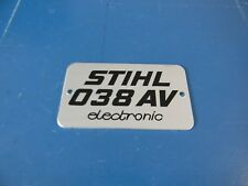 FOR STIHL CHAINSAW NAME TAG MODEL PLATE 038 AV ELECTRONIC NEW -------- DR68