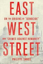 "East West Street On the Origins of ""Genocide"" & ""Crimes Agains by Philippe Sands"