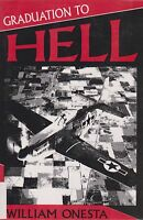 Graduation to Hell by William Onesta (WWII P-51 Novel)