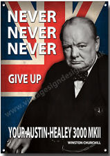AUSTIN-HEALEY 3000 MKII,NEVER NEVER NEVER GIVE UP YOUR... METAL SIGN.
