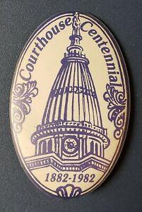 Lafayette Courthouse Centennial Button 1882-1982 / Lafayette, Indiana