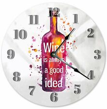 "10.5"" WINE IS ALWAYS A GOOD IDEA CLOCK Large 10.5"" Wall Clock Home Décor - 3162"