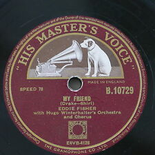 78 rpm EDDIE FISHER my friend / MAY I SING TO YOU
