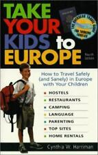 Take Your Kids to Europe: How to Travel Safely and Sanely in Europe