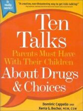 Ten Talks Parents Must Have With Their Children about Drugs and Choices by Xenia