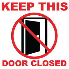 "Keep This Door Closed Sign 8"" x  8"""