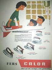 PUBLICITE DE PRESSE CALOR FER A REPASSER ILLUSTRATION JEAN BRACHET AD 1957