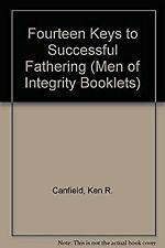 Fourteen Keys to Successful Fathering by Canfield, Ken R.