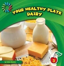 Your Healthy Plate: Dairy (21st Century Basic Skills Library)