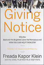 Giving Notice: Why the Best and Brightest are Leaving the Workplace and HOW YOU