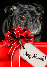 BLACK PUG CHRISTMAS or BIRTHDAY CARD Personalised & illustrated in & out  A5