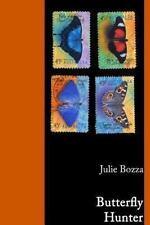 Butterfly Hunter: By Bozza, Julie